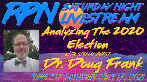 Dr. Doug Frank - Analyzing The 2020 Election on Sat. Night Livestream