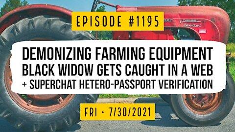 #1195 Demonizing Farming Equipment, Black Widow In A Web & Superchat Hetero-Passport