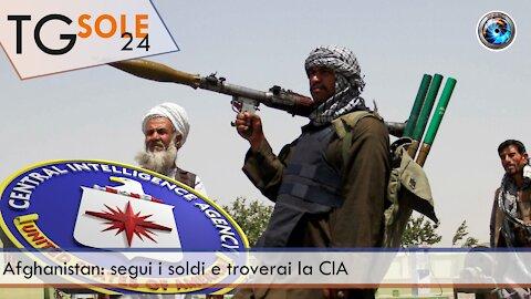TgSole24 - 25 agosto 2021 - Afghanistan: segui i soldi e troverai la CIA-