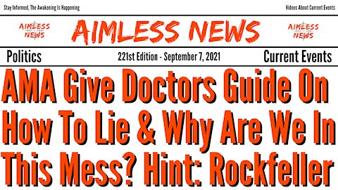 AMA Gives Doctors Guide On How To Lie & Why Are We In This Mess? (Hint: Rockefeller)