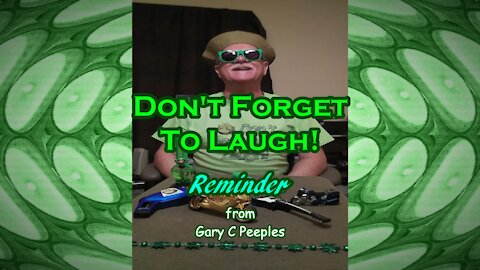 """Reminder, """"Don't Forget To Laugh"""""""