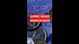 Quebec Raised Minimum Wage