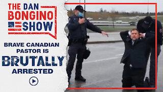 Brave Canadian Pastor Is Brutally Arrested