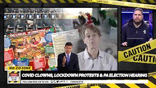 No-Go Zone: Covid Clowns, Lockdown Protests & PA Election Hearing