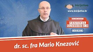 Fra Mario Knezović, govor za Festival Slobode 2.0 Zagreb 18.09.2021.