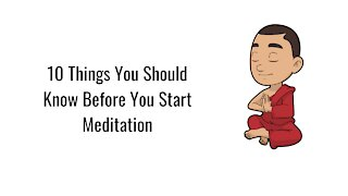 10 Things You Should Know Before You Start Meditation