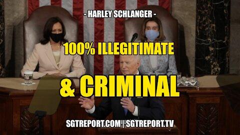 100% ILLEGITIMATE & CRIMINAL -- HARLEY SCHLANGER