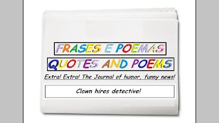Funny news: Clown hires detective! [Quotes and Poems]