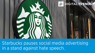 Starbucks pauses social media advertising in a stand against hate speech.