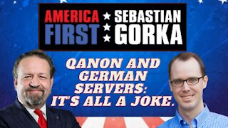 QAnon and German servers: It's all a joke. Sean Davis with Sebastian Gorka on AMERICA First