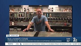 "Sullivan's Cove says ""We're Open Baltimore!"""