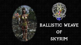Skyrim SE Mods: Ballistic Weave of Skyrim.