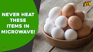 5 Food You Should Never Warm In A Microwave