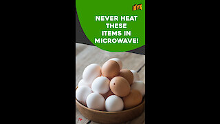 5 Food You Should Never Warm In A Microwave *