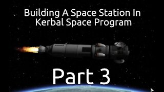 Building A Space Station In Kerbal Space Program - Part 3