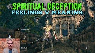 Spiritual Deception: Feelings v Meaning