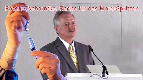 "Pastor Tscharntke fordert Rache an den Covid-Verbrechern für ihr ""Mord-Spritzen"" an der Menschheit"