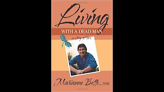 Living with a Dead Man with Dr Marianne Bette