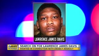 Search on for Lawrence James Davis, wanted in connection to fatal assault