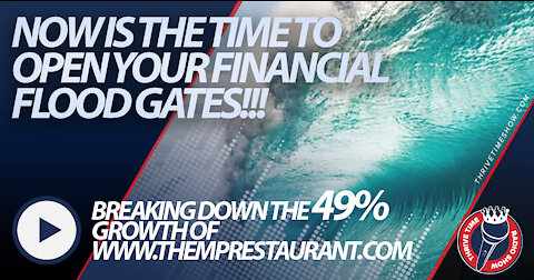 Now Is the Time to Open Your Financial Flood Gates   The 49% Growth of TheMPRestaurant.com