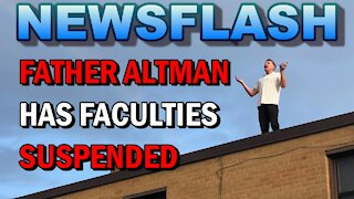 NEWSFLASH: Father James Altman has Faculties SUSPENDED! Can't offer Public Mass or Hear Confessions!