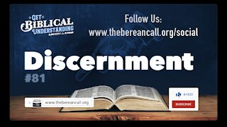 Get Biblical Understanding #81 - Discernment