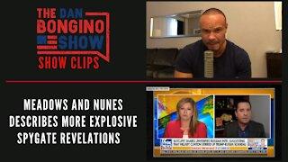 Meadows and Nunes describe more explosive Spygate revelations