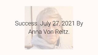 Success July 27, 2021 By Anna Von Reitz