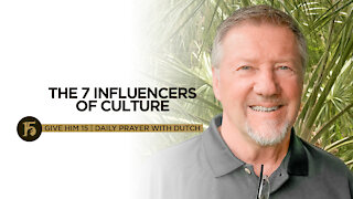 The 7 Influencers of Culture   Give Him 15: Daily Prayer with Dutch   Sept. 9