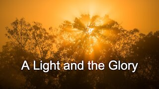 A Light and the Glory - Luke 2:25-40 for the 1st Sunday after Christmas, December 27, 2020