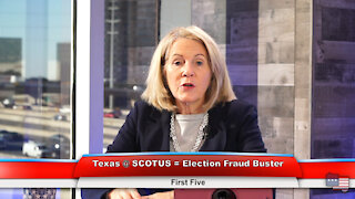 Texas @ SCOTUS = Election Fraud Buster | First Five 12.9.20