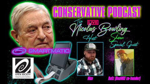 George Soros has ties to Smartmatic and Dominion   TNBS 004