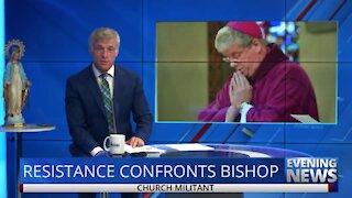 Resistance Confronts Bishop