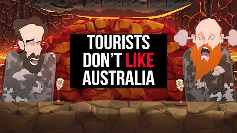 TOURISTS DON'T LIKE AUSTRALIA   BUER BITS  