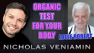 Louie Robert Discusses Organic Food Test For Your Body with Nicholas Veniamin