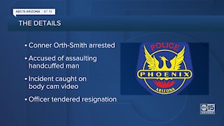 Phoenix Police Officer arrested for assaulting handcuffed man