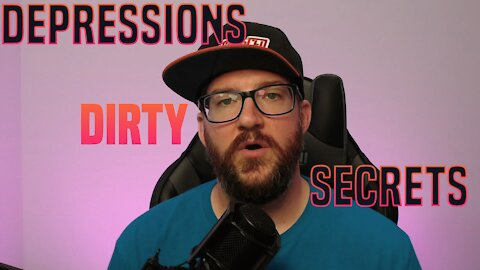 What Depression Doesn't Want You to Know: Depressions Dirty Secrets