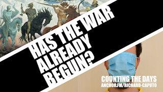 Has the War Already Begun?