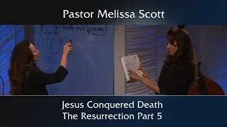 1 John 1:1-3, Revelation 1:18 Jesus Conquered Death: The Resurrection Part 5