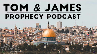 Tom and James | March 12th Prophecy Podcast