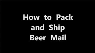 How to Pack and Ship Beer - The complete guide to Beer Mail