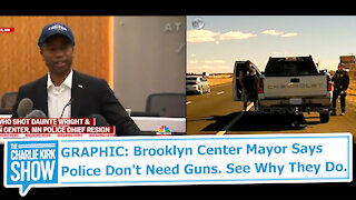 GRAPHIC: Brooklyn Center Mayor Says Police Don't Need Guns. See Why They Do.