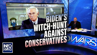 Roger Stone Breaks Down Biden's Witch-hunt Against Conservatives