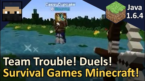 Team Trouble and Archery Duels! Survival Games! Minecraft Java 1.6.4