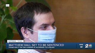 Matthew Hall sentencing Monday