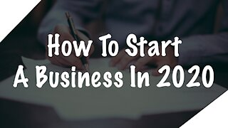 How To Start A Business In 2021!