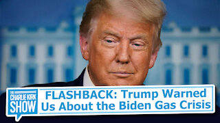 FLASHBACK: Trump Warned Us About the Biden Gas Crisis