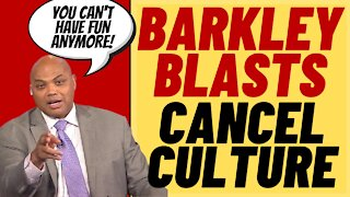 """CHARLES BARKLEY Blasts Cancel Culture, """"You Can't Even Have Fun"""""""