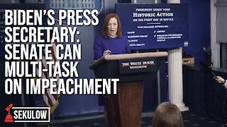 Biden's Press Secretary: Senate Can Multi-Task on Impeachment
