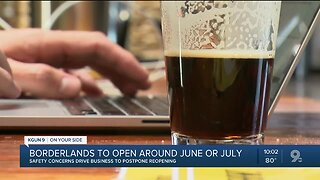 Borderlands to postpone reopening due to safety concerns